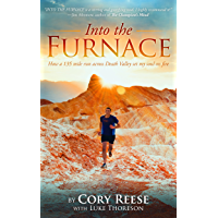 Into The Furnace: How a 135 mile run across Death Valley set my soul on fire