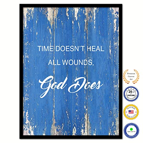 Amazoncom Time Doesnt Heal All Wounds God Does Bible Verse