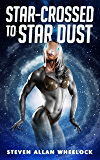 Star-crossed to Star Dust
