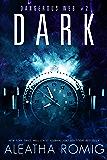 Dark (Dangerous Web Book 2)