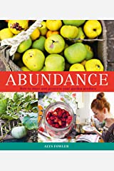 Abundance: How to Store and Preserve Your Garden Produce Kindle Edition