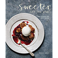 Sweeter off the Vine: Fruit Desserts for Every Season [A Cookbook]