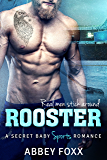ROOSTER: A Secret Baby Sports Romance