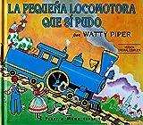 La Pequena Locomotora Que Si Pudo (Little Engine That Could (Paperback))