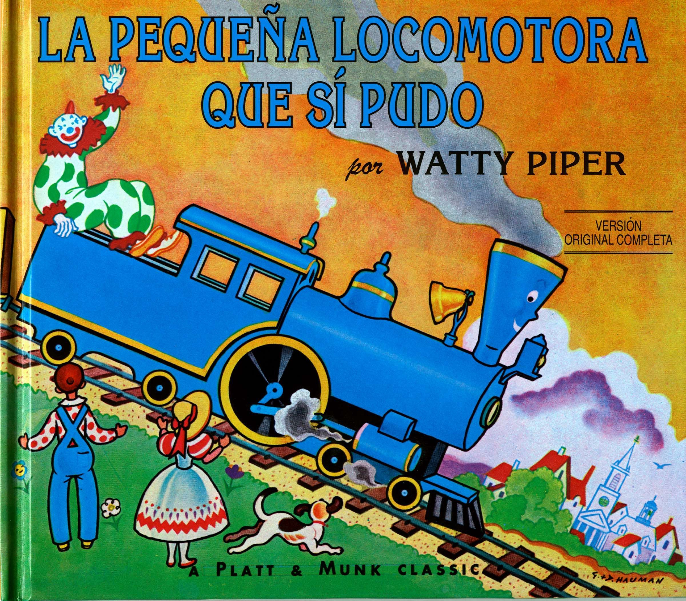La Pequena Locomotora Que Si Pudo (The Little Engine That Could)