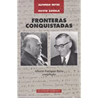 Fronteras Conquistadas Correspondencia Alfonso Reyes/Silvio Zavala, 1937-1958