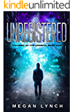 Unregistered (Children of the Uprising Book 1)