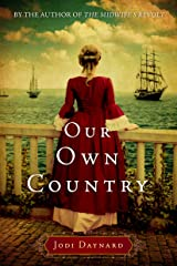 Our Own Country: A Novel (The Midwife Book 2) Kindle Edition