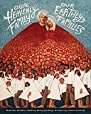 Our Heavenly Family, Our Earthly Families