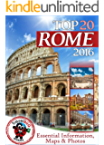 Rome Travel Guide 2016: Essential Tourist Information, Maps & Photos (NEW EDITION)