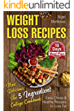 Weight Loss Recipes: Most Delicious The 5-Ingredient College Cookbook: Easy, Cheap, & Healthy Recipes to Lose Fat . 10 Day Weight Loss Meal Prep (fasting weight loss, 5-ingredient )