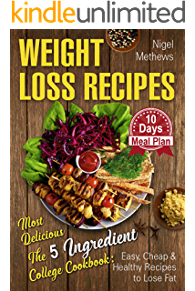 Weight Loss Recipes Most Delicious The 5 Ingredient College Cookbook Easy Cheap