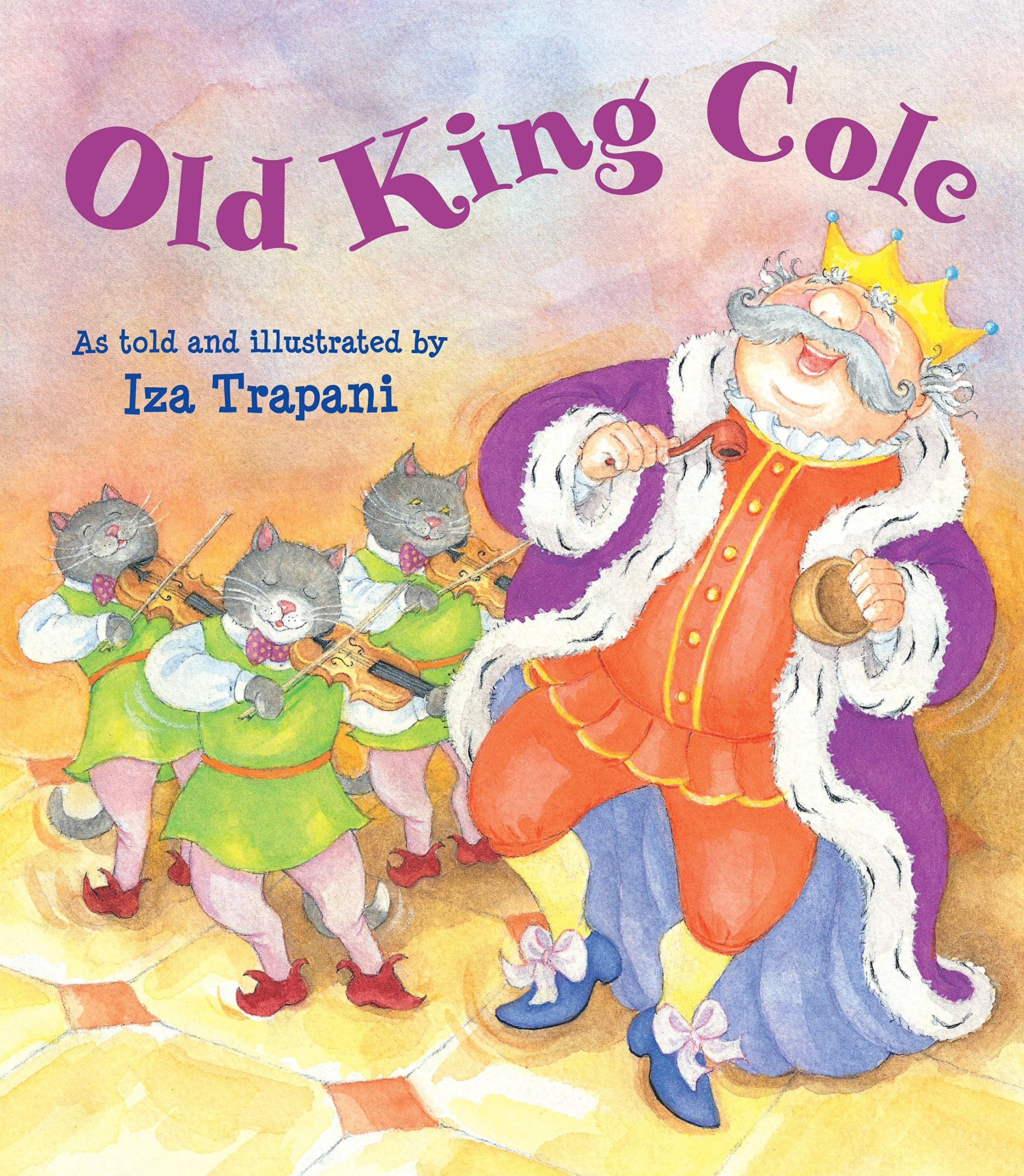 Old King Cole (Iza Trapani's Extended Nursery Rhymes)