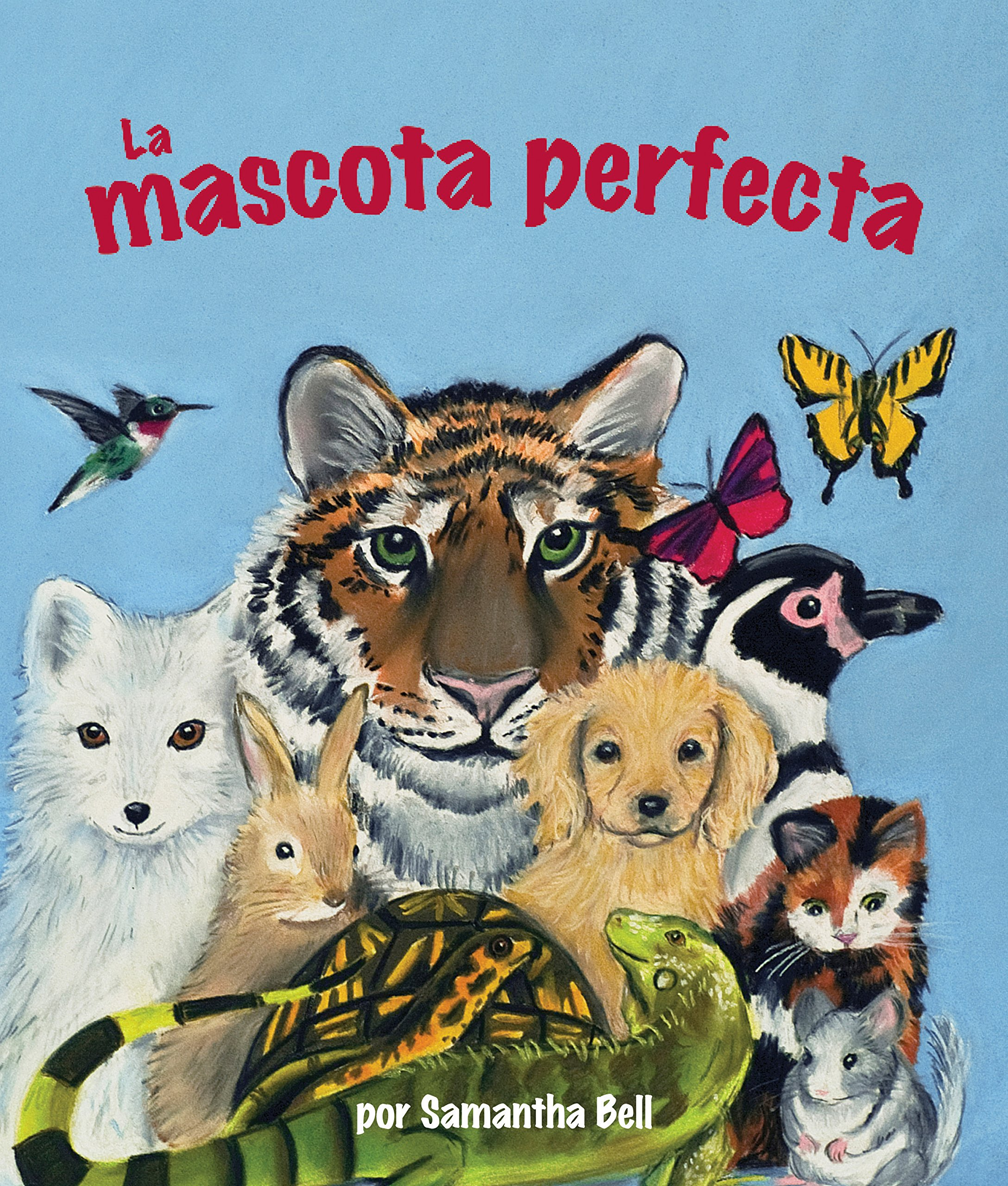 La mascota perfecta [Perfect Pet, The] (Spanish Edition): Samantha Bell:  9781607187011: Amazon.com: Books
