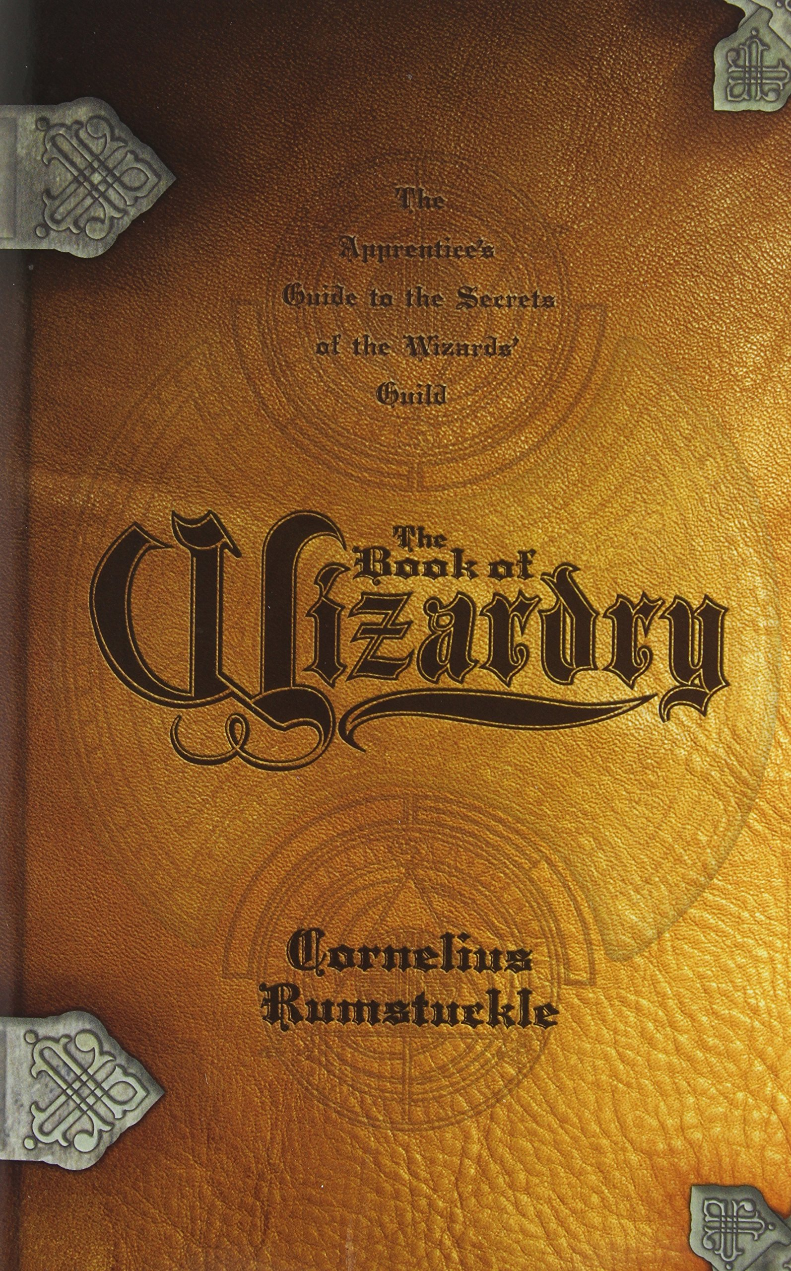 The Book Of Wizardry: The Apprentice's Guide To The Secrets Of The Wizards'  Guild: Cornelius Rumstuckle: 9780738701653: Amazon: Books