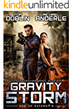 Gravity Storm: Age of Expansion - A Kurtherian Gambit Series (Shadow Vanguard Book 1)