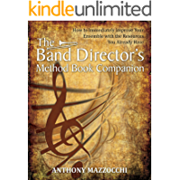 The Band Director's Method Book Companion: How to Immediately Improve Your Ensemble with the Resources You Already Have book cover