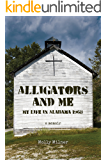 Alligators and Me: My Life in Alabama 1968