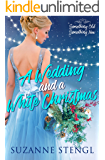 A Wedding and a White Christmas (Something Old, Something New Book 1)