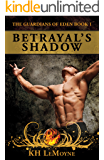 Betrayal's Shadow (The Guardians of Eden Book 1)