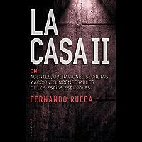 La Casa II: El CNI: Agentes, operaciones secretas y acciones inconfesables de los espías españoles.: 2 (No Ficción)
