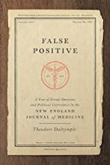 False Positive: A Year of Error, Omission, and Political Correctness in the New England Journal of Medicine Hardcover
