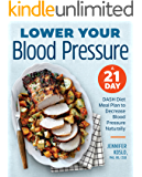 Lower Your Blood Pressure: A 21-Day DASH Diet Meal Plan to Decrease Blood Pressure Naturally (English Edition)