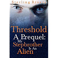 Threshold, A Prequel: My Stepbrother is an Alien (Gay Paranormal / Sci-fi Romance) (English Edition)