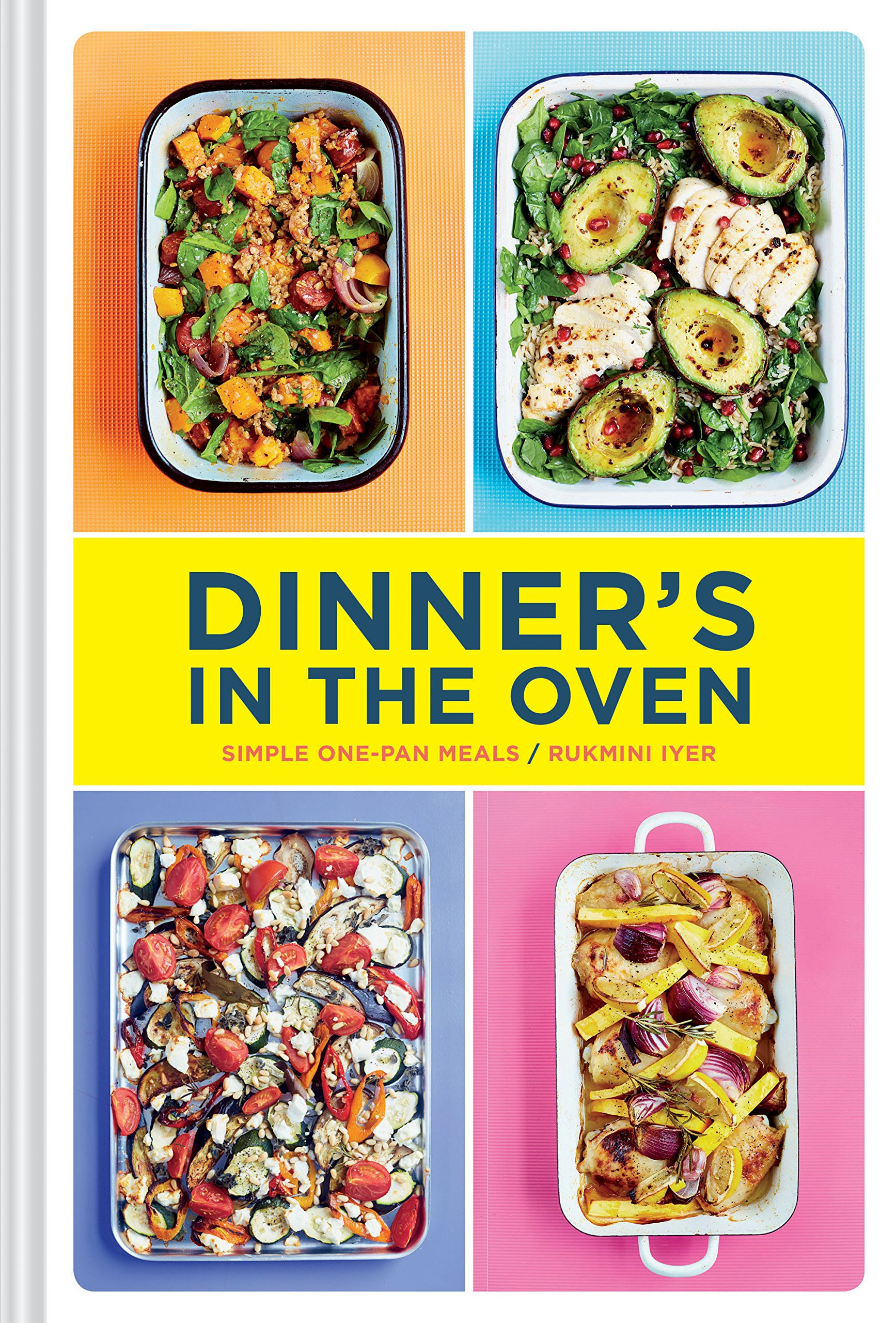 Dinner S In The Oven Simple One Pan Meals Easy Cookbooks