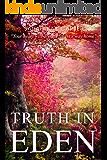Truth In Eden