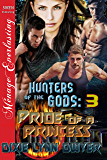 Hunters of the Gods 3: Pride of a Princess (Siren Publishing Menage Everlasting)