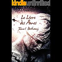Bethany (Le Livre des âmes t. 1) (French Edition)