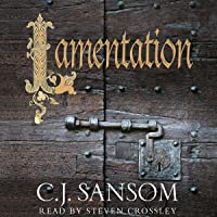 Lamentation: Shardlake, Book 6