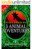 3 Animal Adventures: Set of Three Books: Lost in Lion Country, Dinosaur Canyon, Island of Giants (You Say Which Way)