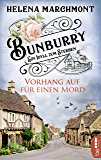 Bunburry - Vorhang auf für einen Mord: Ein Idyll zum Sterben (Ein englischer Cosy-Krimi 1)