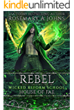 Rebel: House of Fae: A Dark Fae Paranormal Romance (Wicked Reform School Book 8)