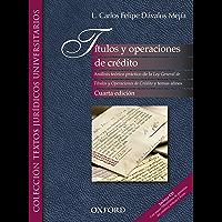 Titulos y operaciones de crédito. Análsis teórico-práctico de la Ley General de Titulos y Operaciones de Crédito y temas afines
