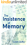 The Insistence of Memory