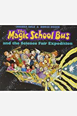 The Magic School Bus and the Science Fair Expedition (Magic School Bus) Hardcover