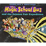 The Magic School Bus and the Science Fair Expedition (Magic School Bus)