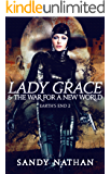 Lady Grace & the War for a New World: A Paranormal Adventure (Earth's End Book 2)