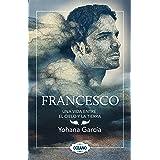 Francesco: Una vida entre el cielo y la tierra (Spanish Edition)