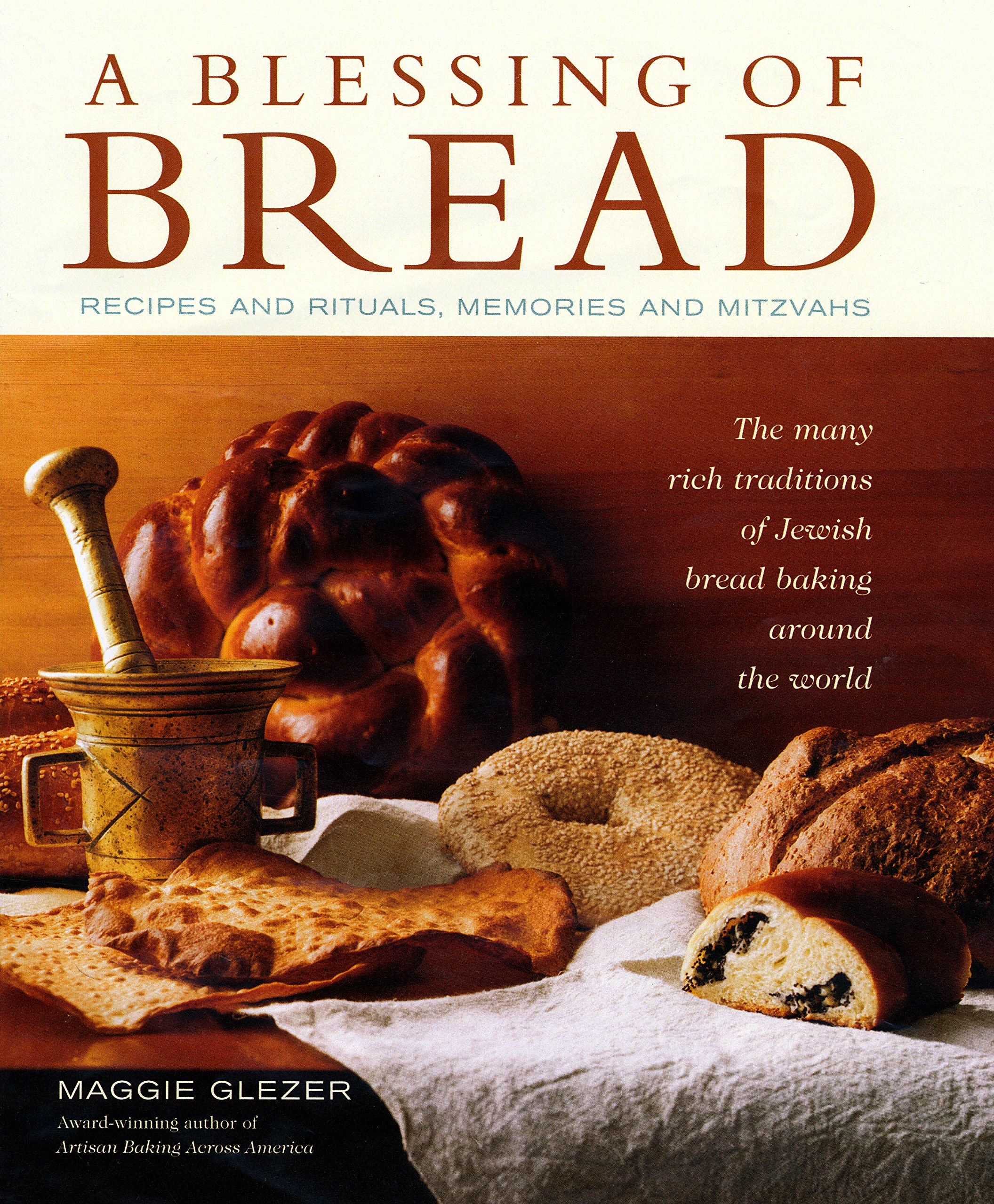 Download A Blessing of Bread: The Many Rich Traditions of Jewish Bread Baking Around the World ebook