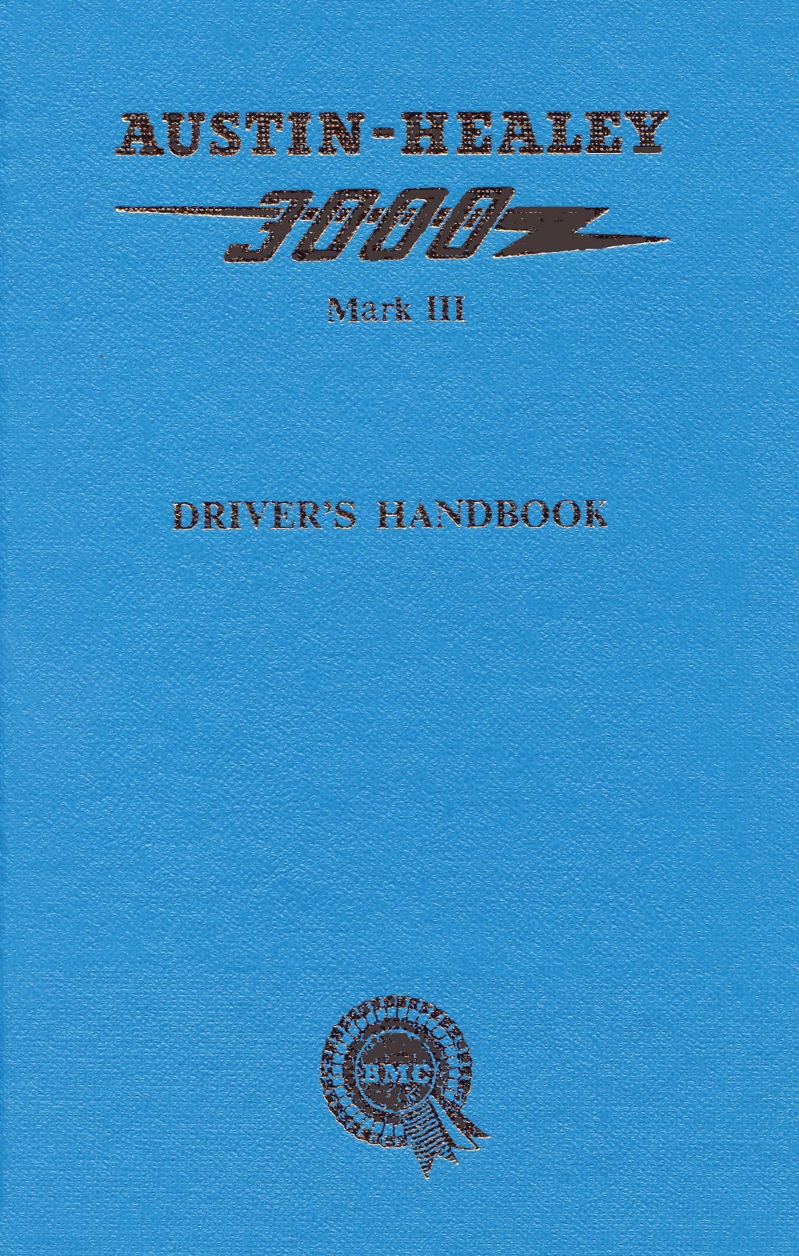 Austin Healey 3000 Mk 3 Drivers Handbook Identification And General Bj8 Wiring Diagram Data Controls Components Maintenance Owners Brooklands