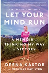 Let Your Mind Run: A Memoir of Thinking My Way to Victory Kindle Edition