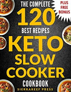 KETO SLOW COOKER: 120 Delicious, Quick and Easy Ketogenic Slow Cooker Recipes (keto, ketogenic, ketogenic cookbook, slow cooker, slow cooking, ketogenic ... weight loss, paleo, low carb, cleanse)