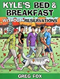 Kyle's Bed & Breakfast: Without Reservations
