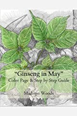 Sketch Your Own Ginseng: Color Page & Step by Step Guide Kindle Edition