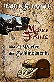 Meister Frantz und die Perlen der Zahlmeisterin (Henker von Nürnberg 1)