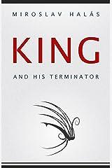 King and his Terminator Kindle Edition